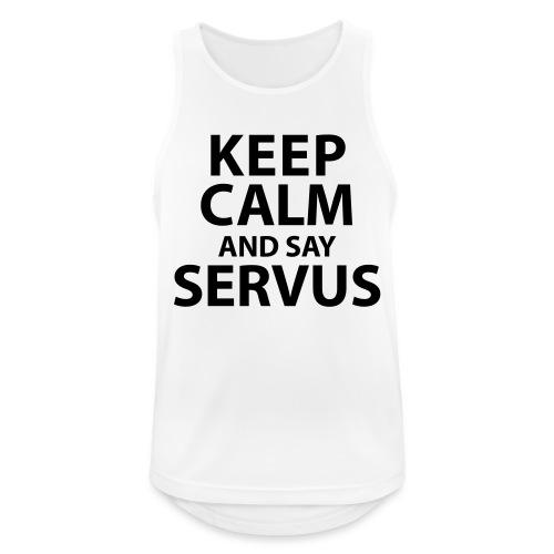 Keep calm and say Servus - Männer Tank Top atmungsaktiv