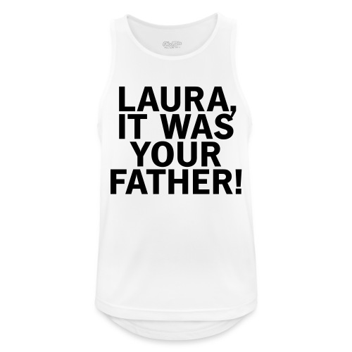 Laura it was your father - Männer Tank Top atmungsaktiv