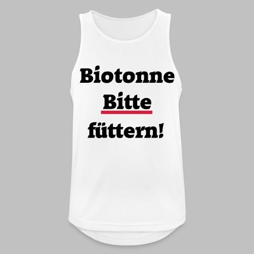 Biotonne - Bitte füttern! - Männer Tank Top atmungsaktiv