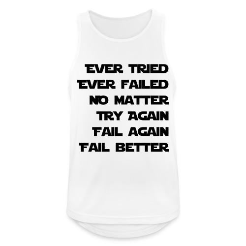 EVER TRIED, EVER FAILED - Männer Tank Top atmungsaktiv