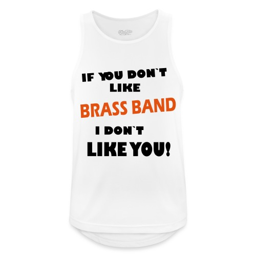 If you don`t like Brass Band - Men's Breathable Tank Top