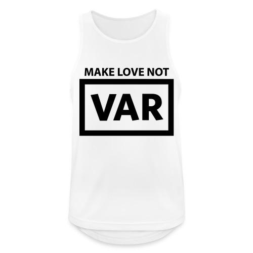 Make Love Not Var - Mannen tanktop ademend actief