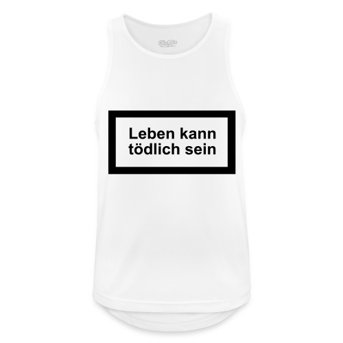 leben_kann_toedlich_sein - Männer Tank Top atmungsaktiv