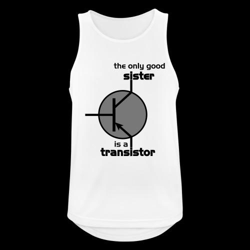 The only good sister is a transistor - Männer Tank Top atmungsaktiv