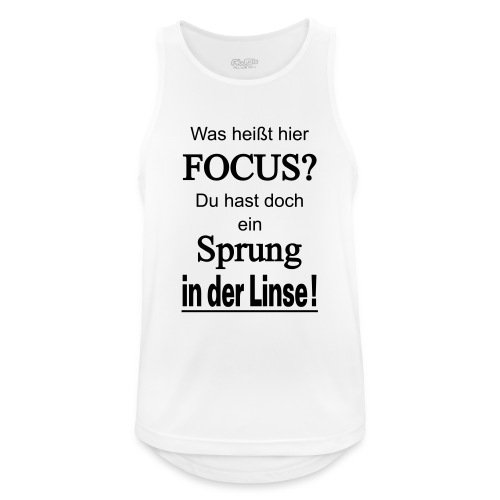 Was heißt hier Focus? Du hast Sprung in der Linse! - Männer Tank Top atmungsaktiv