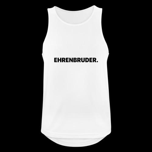 EHRENBRUDER-Black - Männer Tank Top atmungsaktiv