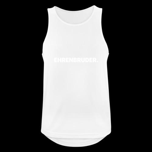 EHRENBRUDER-White - Männer Tank Top atmungsaktiv