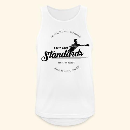 Raise your standards and get better results - Männer Tank Top atmungsaktiv