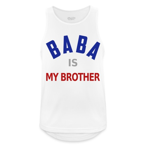 Baba is my brother clr - Débardeur respirant Homme
