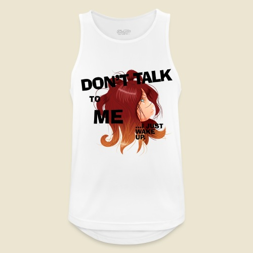 Don't talk to me... - Débardeur respirant Homme