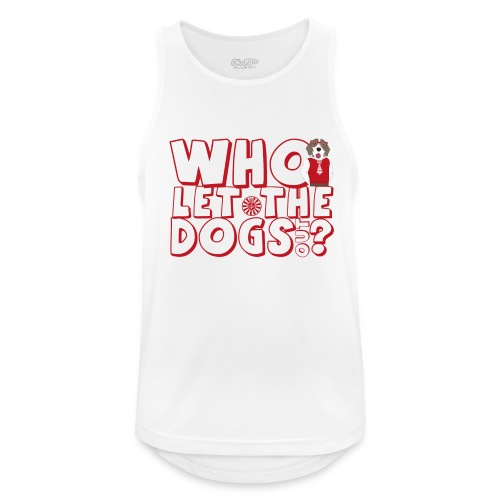 Who let The Dogs Out 2 - Männer Tank Top atmungsaktiv
