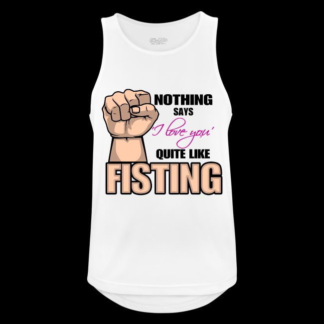 Nothing says I LOVE YOU quite like fisting
