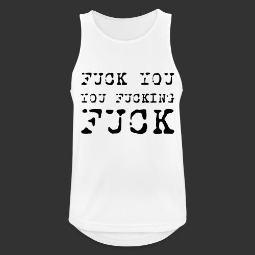 T-shirt, Fuck you... - Andningsaktiv tanktopp herr