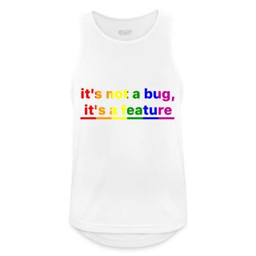 It's not a bug, it's a feature (Rainbow pride( - Camiseta sin mangas hombre transpirable