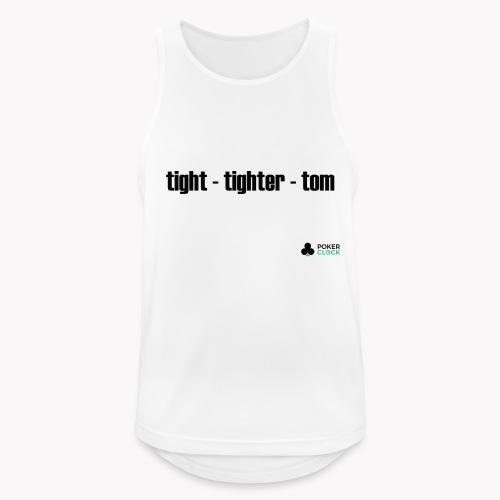 tight - tighter - tom - Männer Tank Top atmungsaktiv