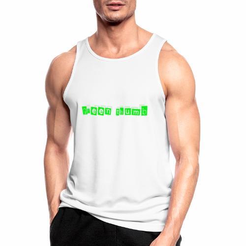 green thumb - Männer Tank Top atmungsaktiv