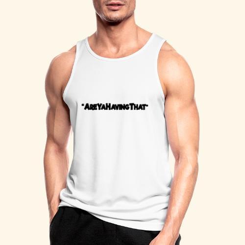 AREYAHAVINGTHAT BLACK FOR - Men's Breathable Tank Top