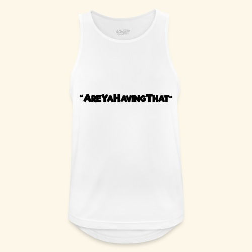 AREYAHAVINGTHAT BLACK FOR - Men's Breathable Tank Top
