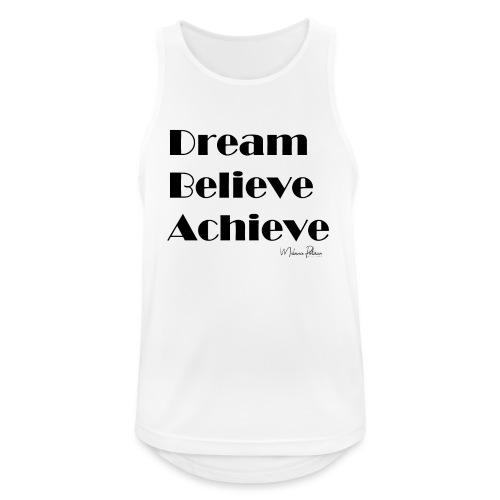 DREAM BELIEVE ACHIEVE - Débardeur respirant Homme