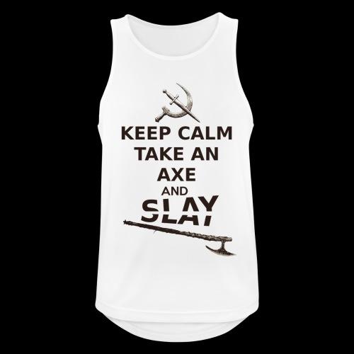 Keep Calm Take an Axe and Slay -couleur - Débardeur respirant Homme
