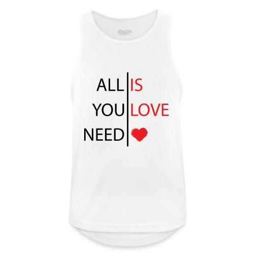 All you need is love - Camiseta sin mangas hombre transpirable