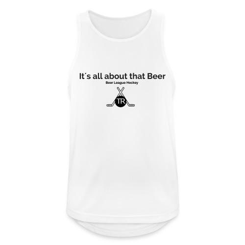 Its all about that beer - Männer Tank Top atmungsaktiv