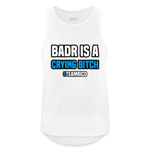 Badr is a crying bitch | #TEAMRICO - Mannen tanktop ademend actief