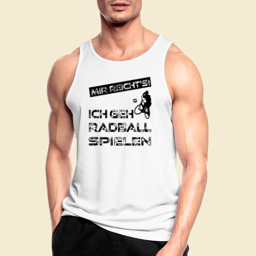 Radball | Mir reicht's! - Männer Tank Top atmungsaktiv