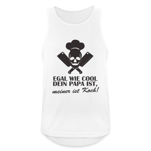 Egal wie cool Dein Papa ist, meiner ist Koch - Männer Tank Top atmungsaktiv