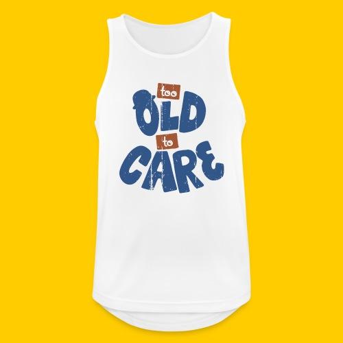 Too old to care - Andningsaktiv tanktopp herr