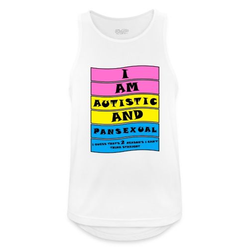 Autistic and Pansexual   Funny Quote - Men's Breathable Tank Top