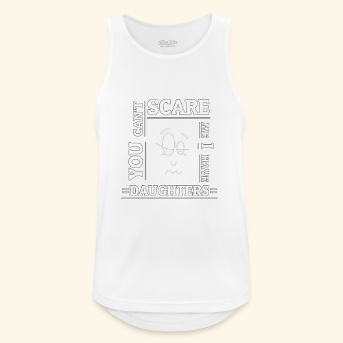 You can't scare me I have Daughters - Männer Tank Top atmungsaktiv