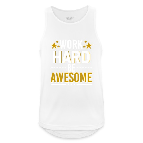 WORK HARD BE AWESOME - Männer Tank Top atmungsaktiv
