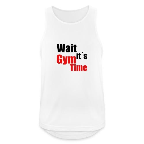 wait its gym time - Männer Tank Top atmungsaktiv