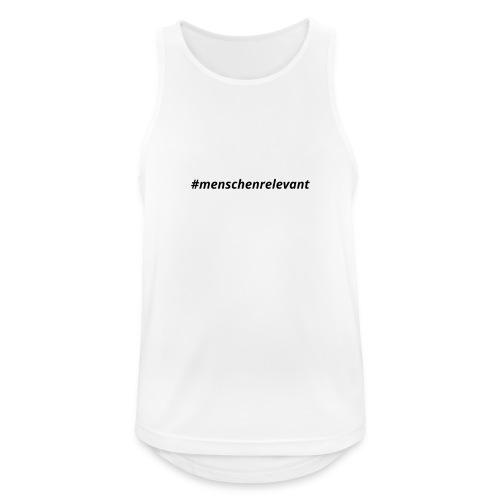 #menschenrelevant statt systemrelevant - Männer Tank Top atmungsaktiv