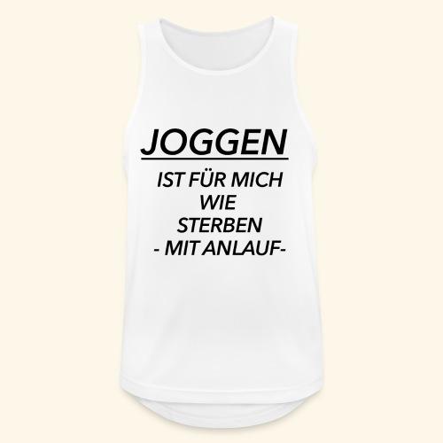 Joggen ist für mich wie Sterben mit Anlauf - Männer Tank Top atmungsaktiv