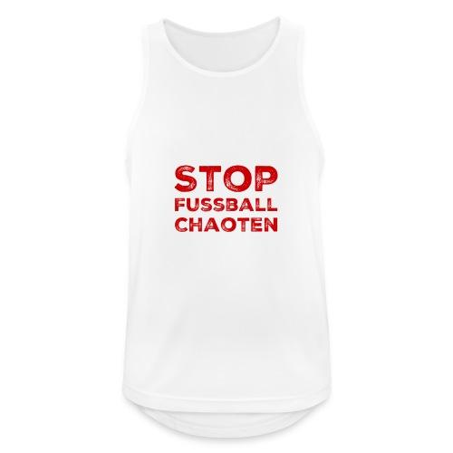 Stop Fussball Chaoten - Männer Tank Top atmungsaktiv