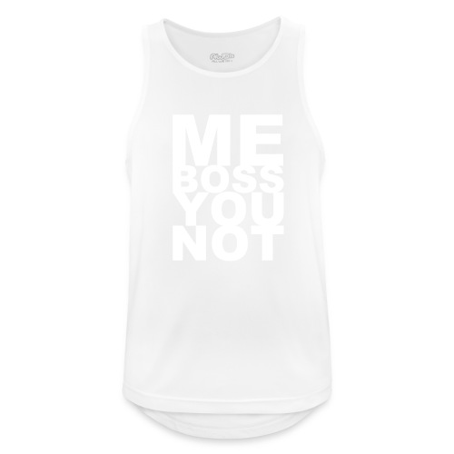 Me Boss You Not - Men's Breathable Tank Top