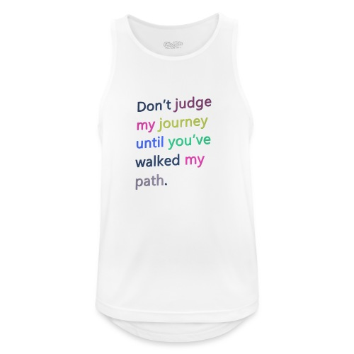 Dont judge my journey until you've walked my path - Men's Breathable Tank Top