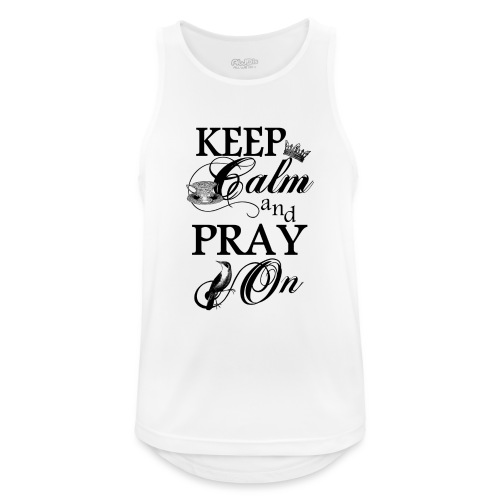 keep calm and pray on - Männer Tank Top atmungsaktiv