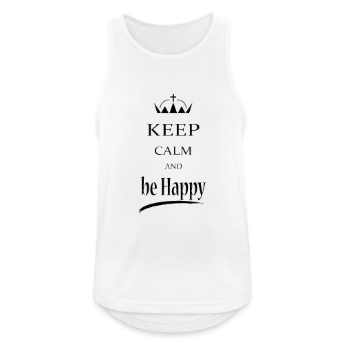 keep_calm and_be_happy-01 - Canotta da uomo traspirante