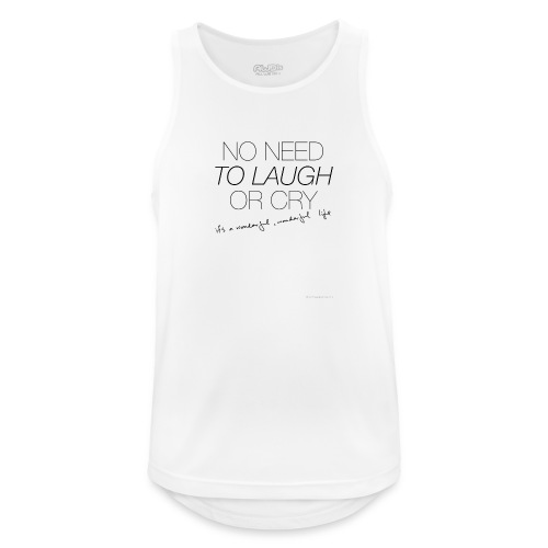 No Need to laugh or cry - Men's Breathable Tank Top