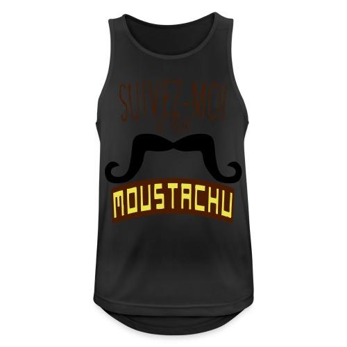 citation moustache suivez moi moustachu - Débardeur respirant Homme