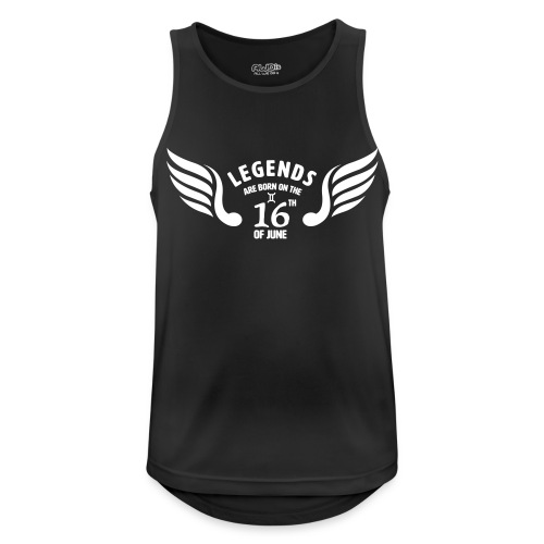 Legends are born on the 16th of june - Mannen tanktop ademend actief