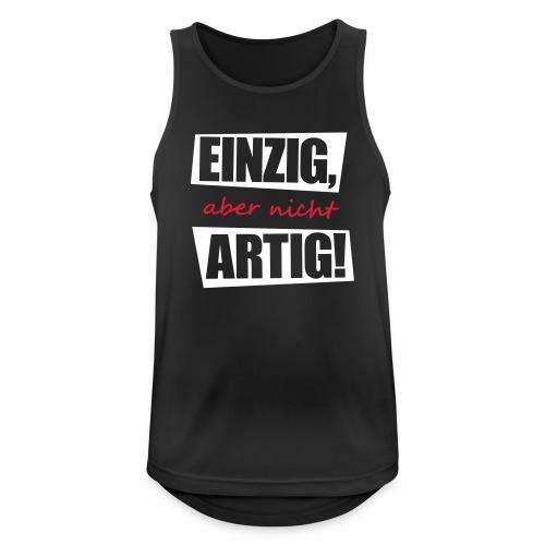 EINZIG aber nicht ARTIG lustiger spruch zum feiern - Männer Tank Top atmungsaktiv
