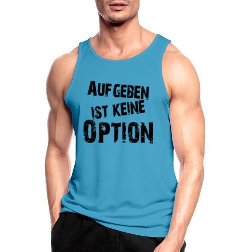 Aufgeben ist keine Option - Männer Tank Top atmungsaktiv
