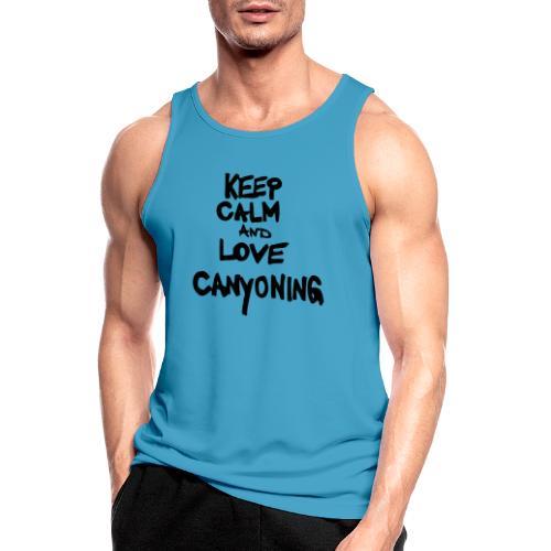 keep calm and love canyoning - Männer Tank Top atmungsaktiv