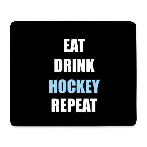 Eat Drink Hockey Repeat - Mousepad (bredformat)