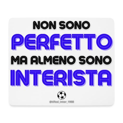 Non sono perfetto, ma sono interista! (bianco) - Tappetino per mouse (orizzontale)