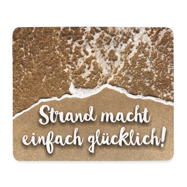 Mousepad - Strand macht einfach glücklich